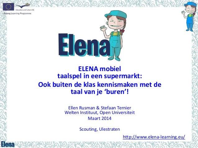 ELENA mobiel taalspel in een supermarkt: Ook buiten de klas kennismaken met de taal van je 'buren'! Ellen Rusman & Stefaan...