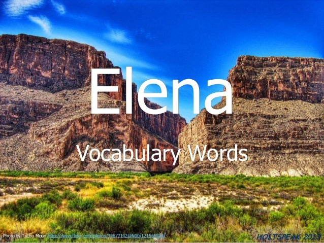 Elena                                Vocabulary WordsPhoto by Tycho Moon http://www.flickr.com/photos/32677142@N00/1215659...