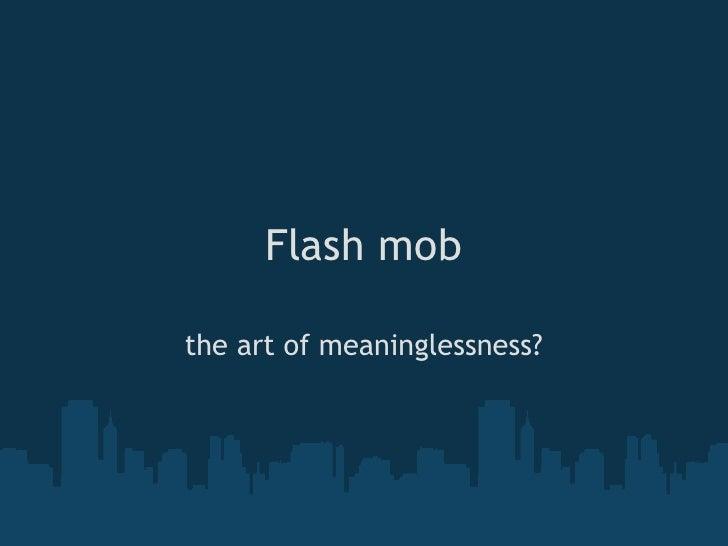 Elena zuban s3232206 flash mob