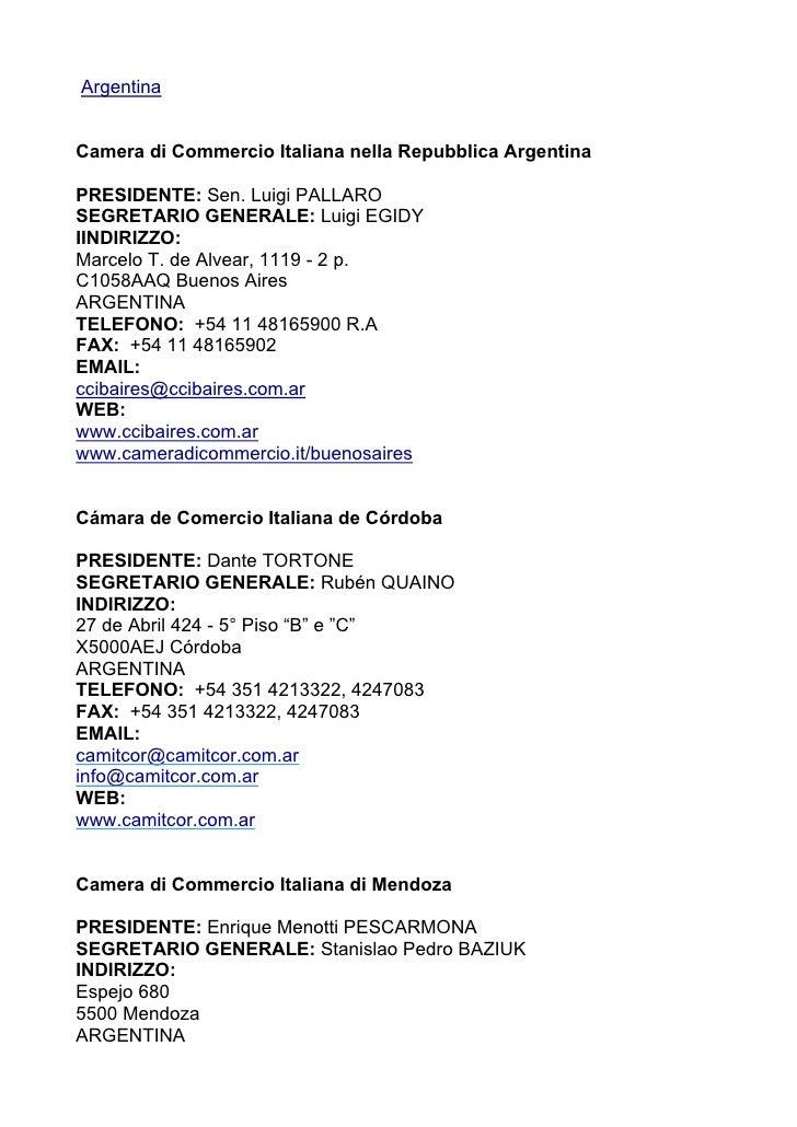 Argentina   Camera di Commercio Italiana nella Repubblica Argentina  PRESIDENTE: Sen. Luigi PALLARO SEGRETARIO GENERALE: L...