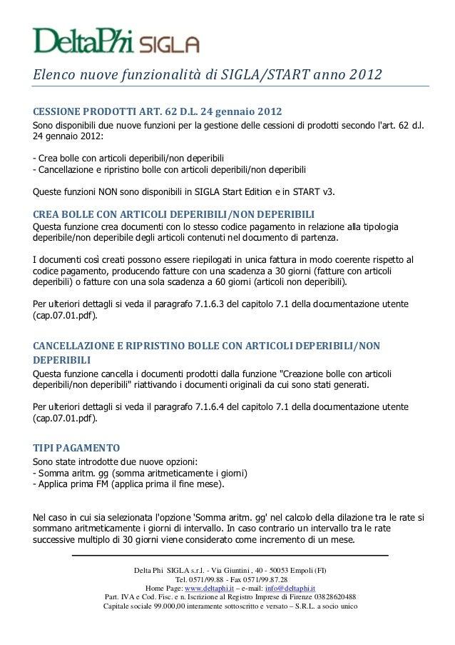 ElenconuovefunzionalitàdiSIGLA/STARTanno2012CESSIONE PRODOTTI ART. 62 D.L. 24 gennaio 2012Sono disponibili due nuov...