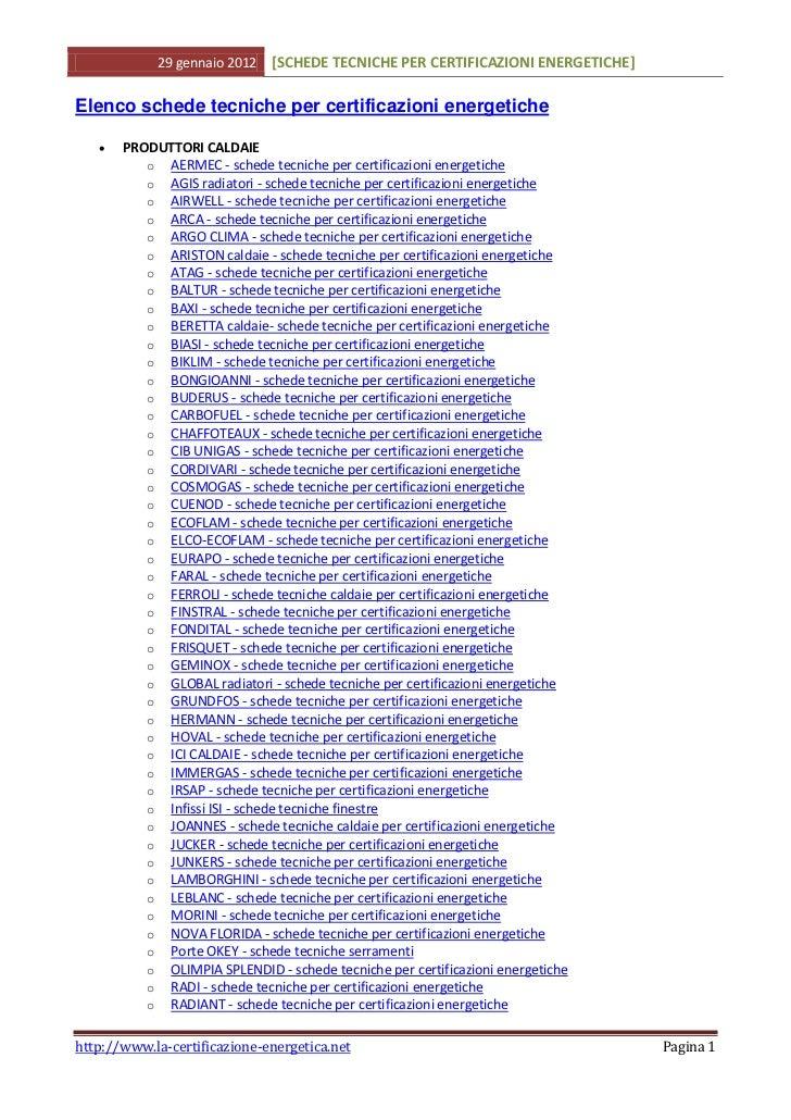 29 gennaio 2012   [SCHEDE TECNICHE PER CERTIFICAZIONI ENERGETICHE]Elenco schede tecniche per certificazioni energetiche   ...