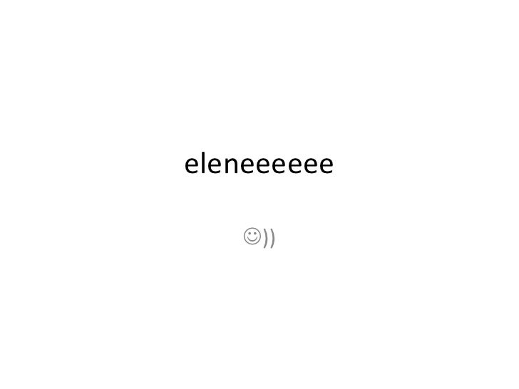 Eleneeeeee
