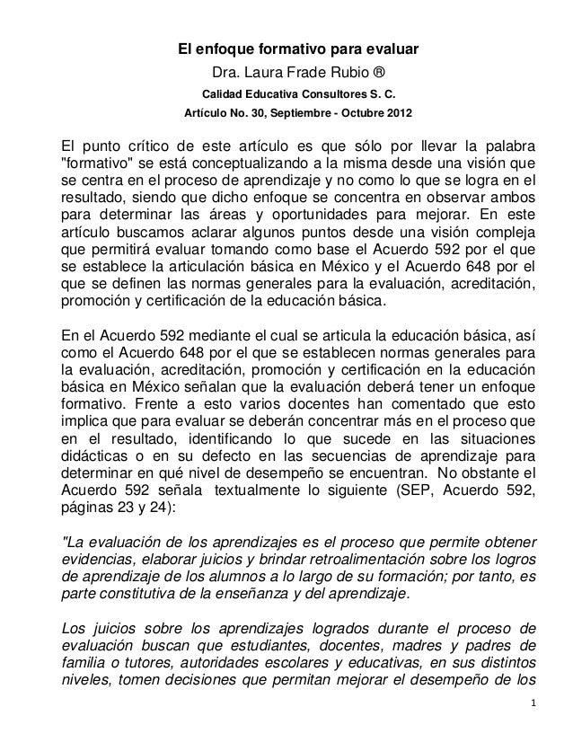 El enfoque formativo para evaluar                        Dra. Laura Frade Rubio ®                      Calidad Educativa C...