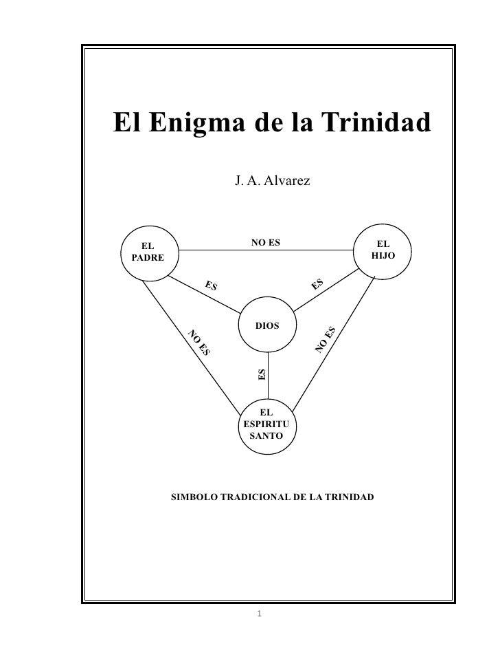 El Enigma de la Trinidad                      J. A. Alvarez       EL                  NO ES                EL  PADRE      ...