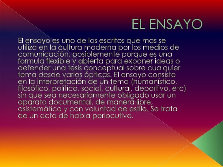   La estructura del ensayo es sumamente    flexible, ya que toda sistematización es    ajena a su propósito esencial, qu...