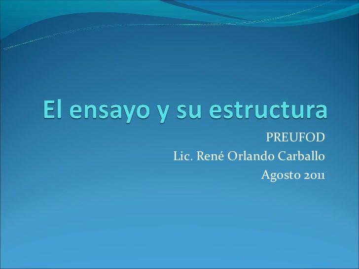 PREUFODLic. René Orlando Carballo               Agosto 2011