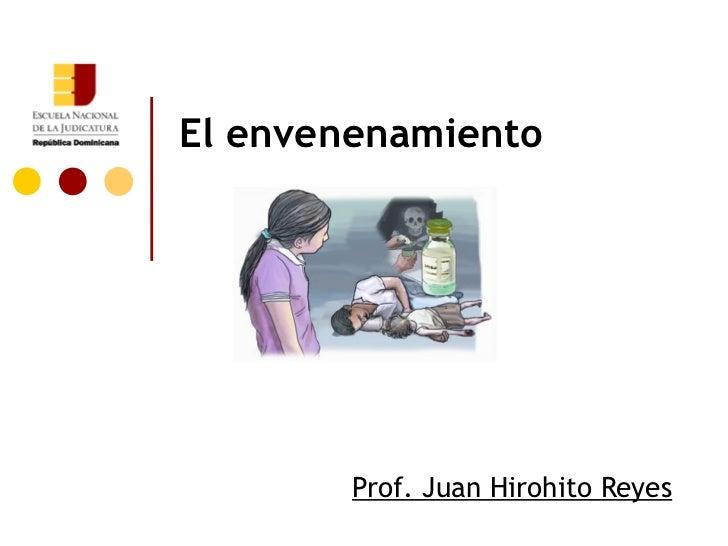 El envenenamiento        Prof. Juan Hirohito Reyes