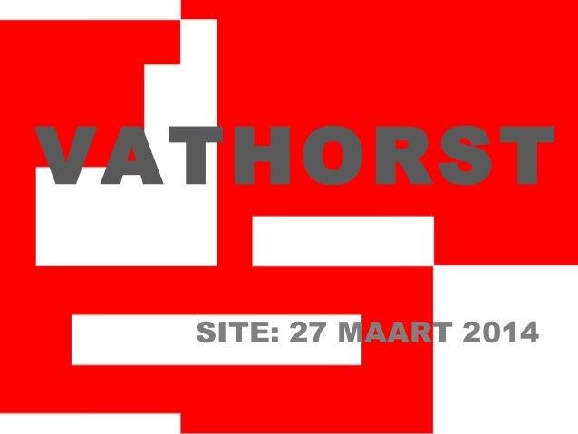 VATHORST SITE: 27 MAART 2014