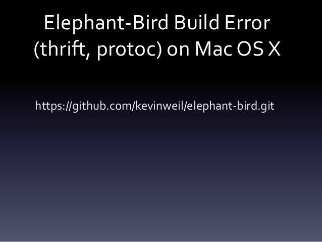Elephant-Bird Build Error (thrift, protoc) on Mac OS X https://github.com/kevinweil/elephant-bird.git