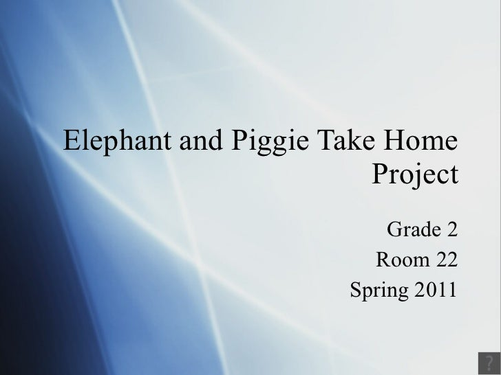 Elephant and Piggie Take Home Project