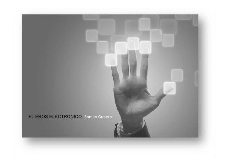 EL EROS ELECTRONICO RománGubern