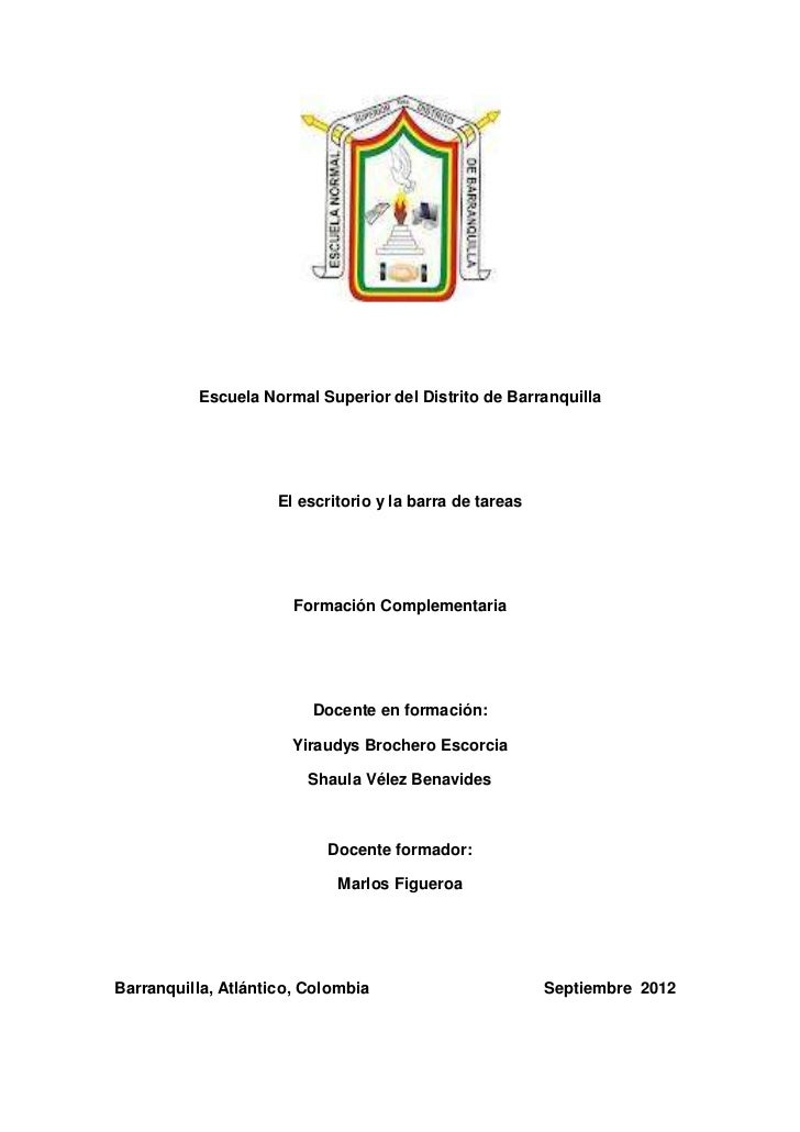 Escuela Normal Superior del Distrito de Barranquilla                     El escritorio y la barra de tareas               ...