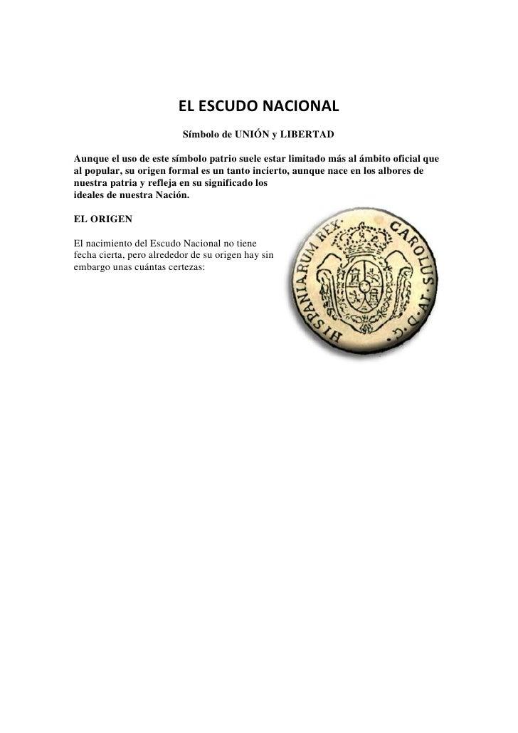 EL ESCUDO NACIONAL                           Símbolo de UNIÓN y LIBERTAD  Aunque el uso de este símbolo patrio suele estar...