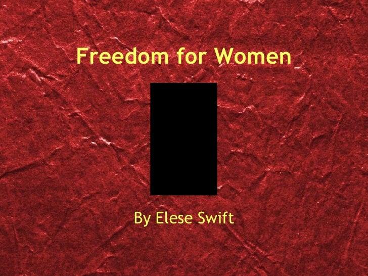 Freedom for Women By Elese Swift