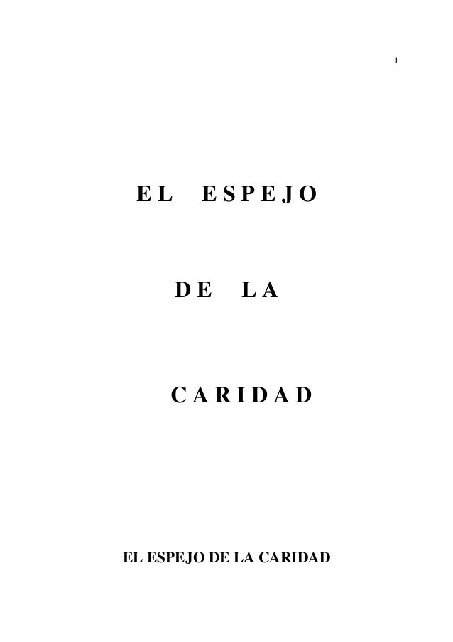 1 EL     ESPEJO      DE     LA     CARIDADEL ESPEJO DE LA CARIDAD