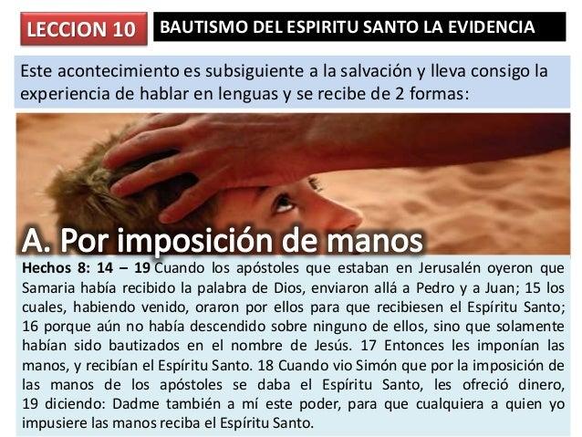 BAUTISMO DEL ESPIRITU SANTO LA EVIDENCIA Este acontecimiento es subsiguiente a la salvación y lleva consigo la experiencia...