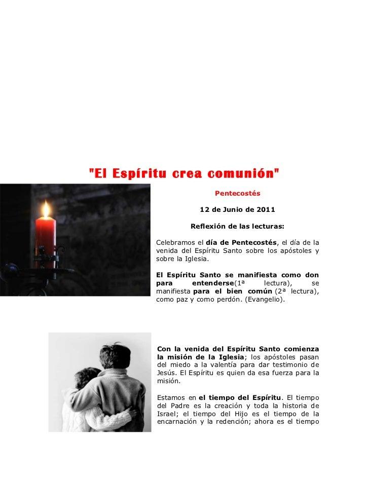 """""""El Espíritu crea comunión""""                          Pentecostés                      12 de Junio de 2011                 ..."""