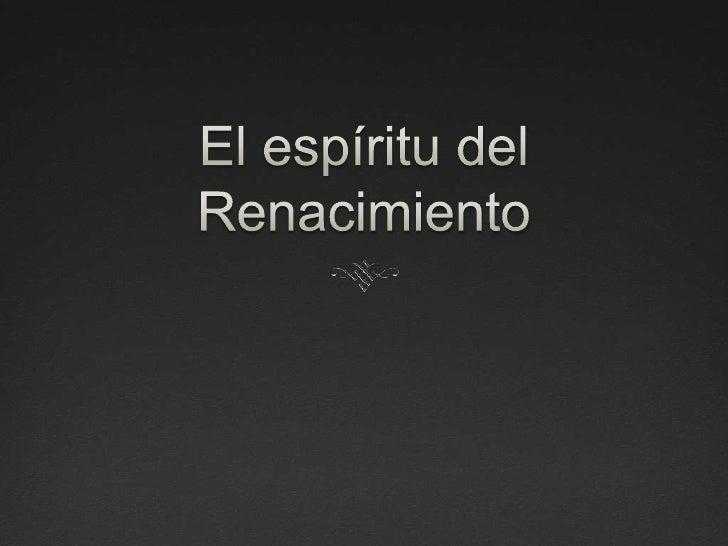 El espíritu del Renacimiento<br />