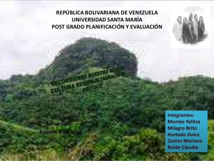 REPÚBLICA BOLIVARIANA DE VENEZUELAUNIVERSIDAD SANTA MARÍA POST GRADO PLANIFICACIÓN Y EVALUACIÓN<br />RECORRIENDO NUESTRO A...
