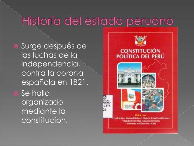 Surge después de las luchas de la independencia, contra la corona española en 1821.  Se halla organizado mediante la cons...
