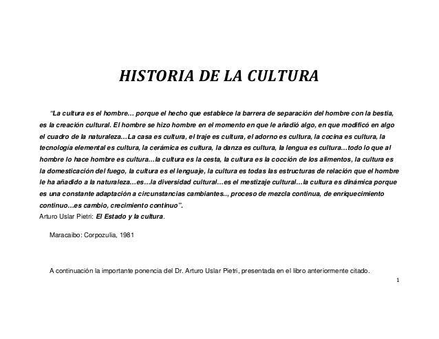 """1HISTORIA DE LA CULTURA""""La cultura es el hombre… porque el hecho que establece la barrera de separación del hombre con la ..."""