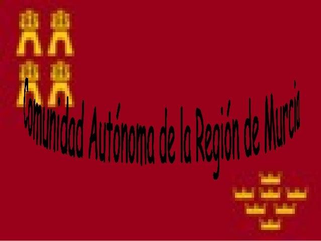 El estatuto de autonomía de la    Región y sus reformas El Estatuto de Autonomía de la Región de Murcia         es la norm...