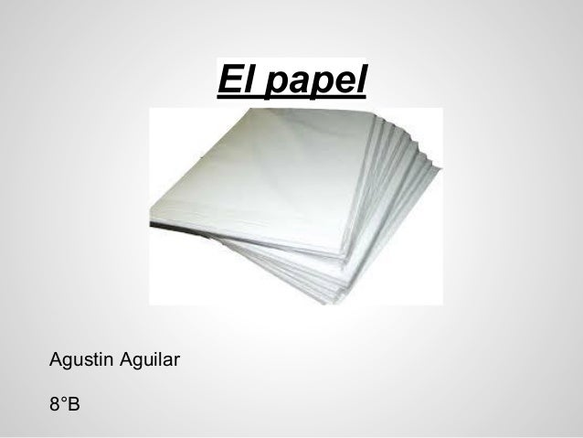 El papel Agustin Aguilar 8°B