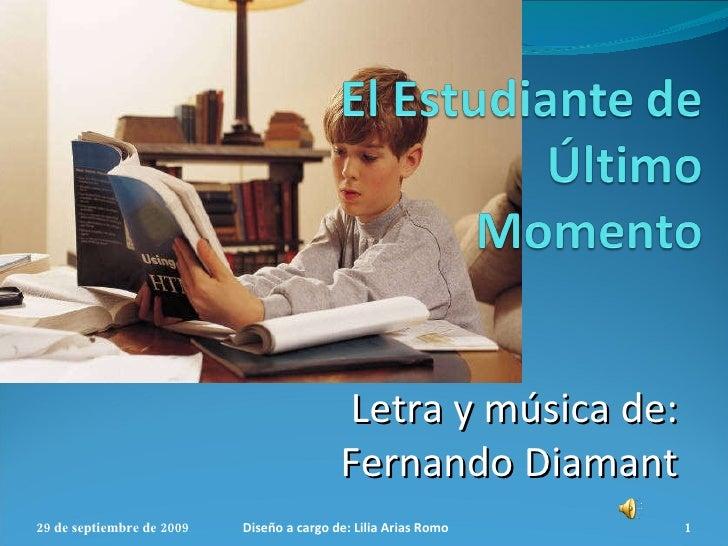 Letra y música de: Fernando Diamant 29 de septiembre de 2009 Diseño a cargo de: Lilia Arias Romo