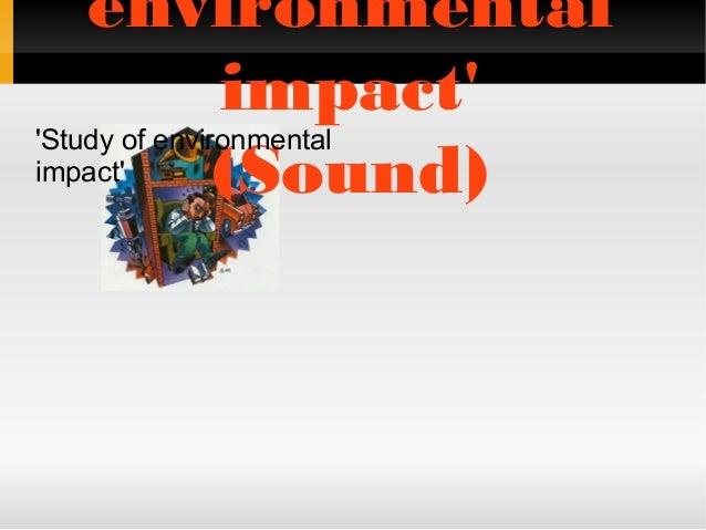 El estudio del impacto ambiental.                                    carmen. maría y cristina                                 (1)