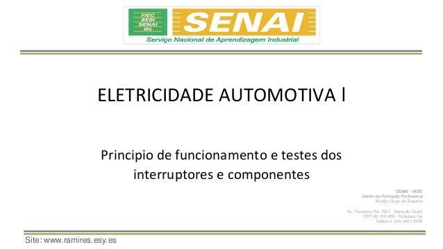 SENAI – WDS Centro de Formação Profissional Waldyr Diogo de Siqueira Av. Francisco Sá, 7221 - Barra do Ceará CEP: 60.310-0...