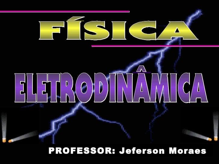 PROFESSOR: Jeferson Moraes