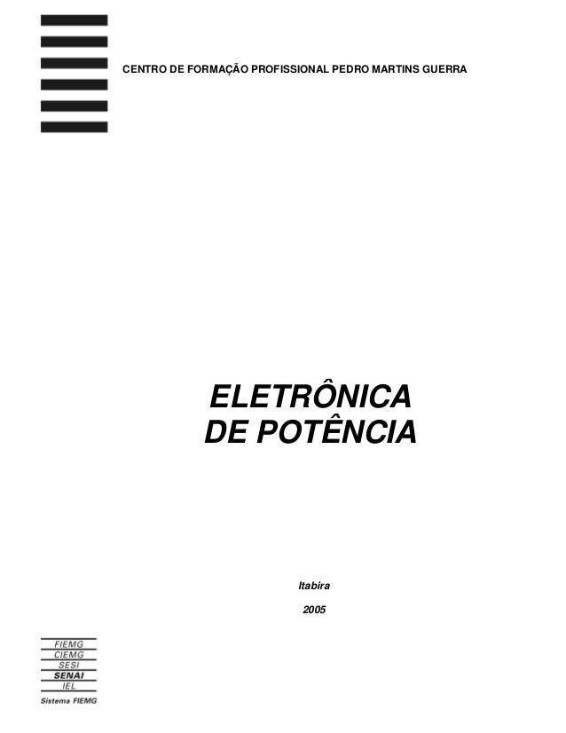 ELETRÔNICA DE POTÊNCIA CENTRO DE FORMAÇÃO PROFISSIONAL PEDRO MARTINS GUERRA Itabira 2005