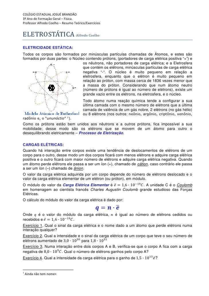 COLÉGIO ESTADUAL JOSUÉ BRANDÃO 3º Ano de Formação Geral – Física. Professor Alfredo Coelho – Resumo Teórico/Exercícios   E...