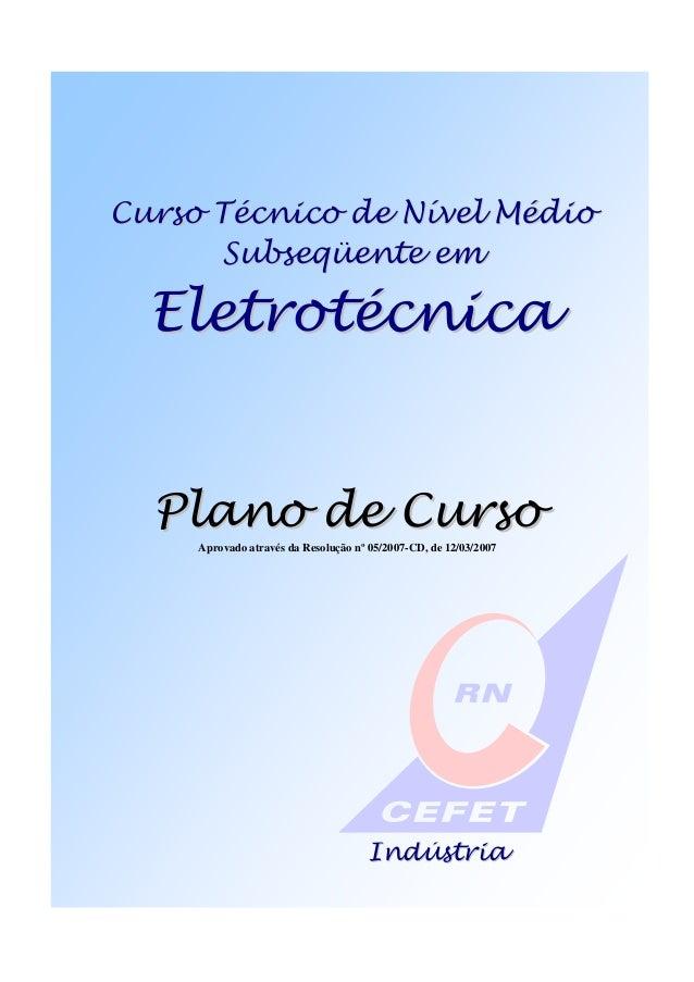 Curso Técnico de Nível Médio em Eletrotécnica CEFET-RN 2007 CENTRO FEDERAL DE EDUCAÇÃO TECNOLÓGICA CCuurrssoo TTééccnniicc...