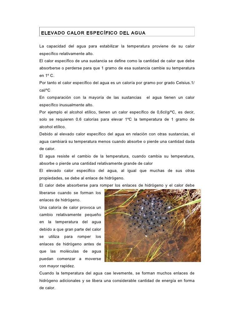 ELEVADO CALOR ESPECÍFICO DEL AGUALa capacidad del agua para estabilizar la temperatura proviene de su calorespecífico rela...