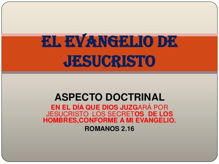 EL EVANGELIO DE JESUCRISTO HOY-PASTOR:FRANCISCO DE LA PEÑA CANTILLO