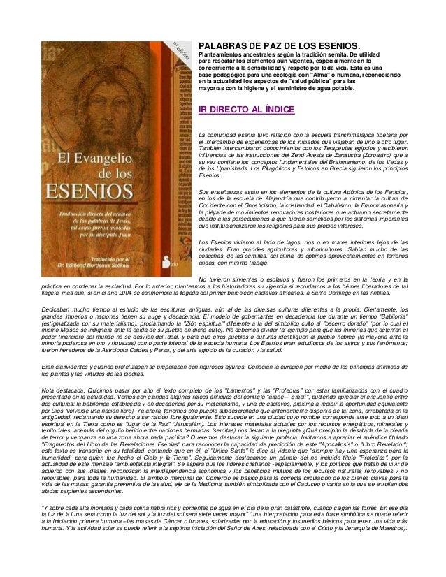 PALABRAS DE PAZ DE LOS ESENIOS.Planteamientos ancestrales según la tradición semita. De utilidadpara rescatar los elemento...