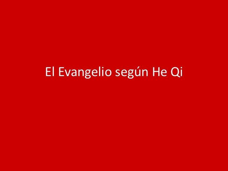 El Evangelio según He Qi