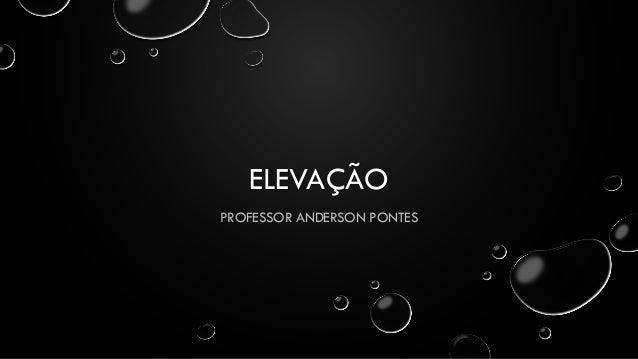ELEVAÇÃO PROFESSOR ANDERSON PONTES