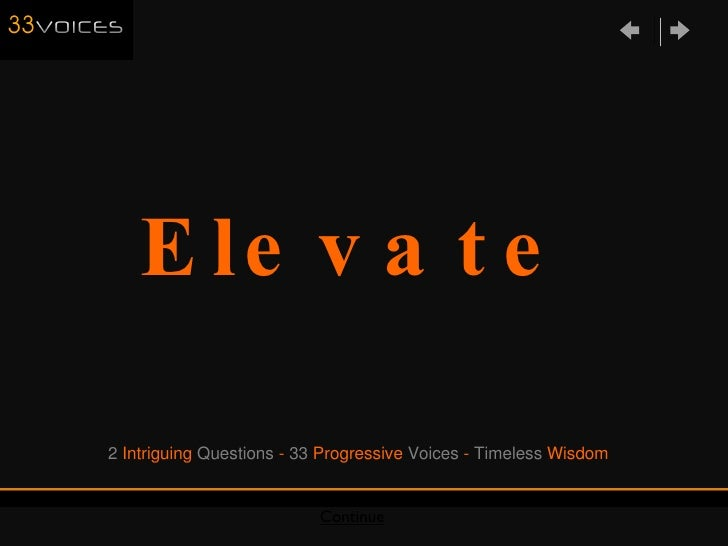Elevate  Continue 2  Intriguing  Questions  -  33  Progressive  Voices  -  Timeless  Wisdom