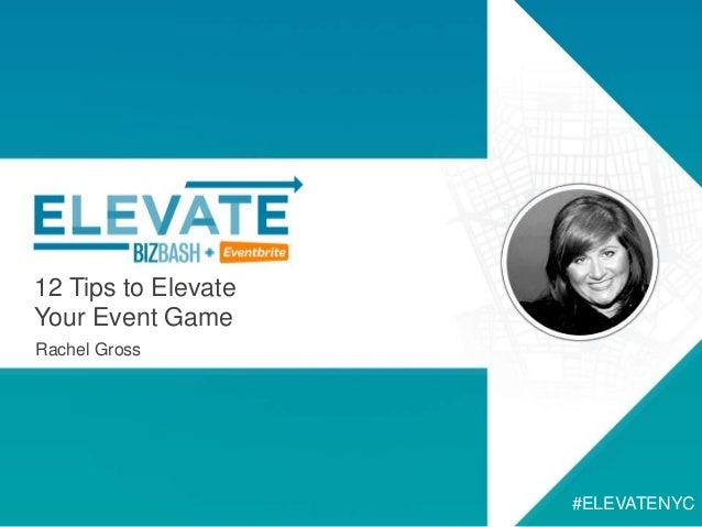 12 Tips to Elevate Your Event Game Rachel Gross #ELEVATENYC