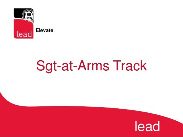 Sgt-at-Arms Track lead Elevate