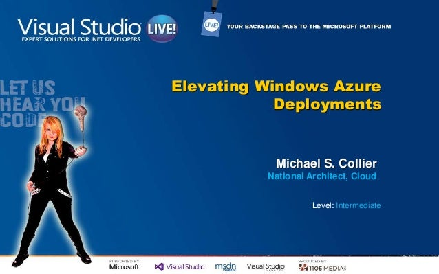 Elevating Windows Azure Deployments (Visual Studio Live - Las Vegas 2013)