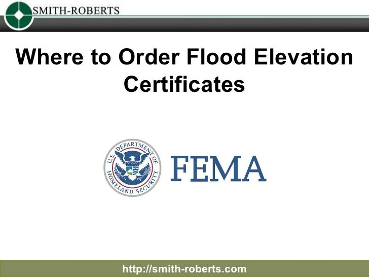 Where to Order Flood Elevation Certificates http://smith-roberts.com