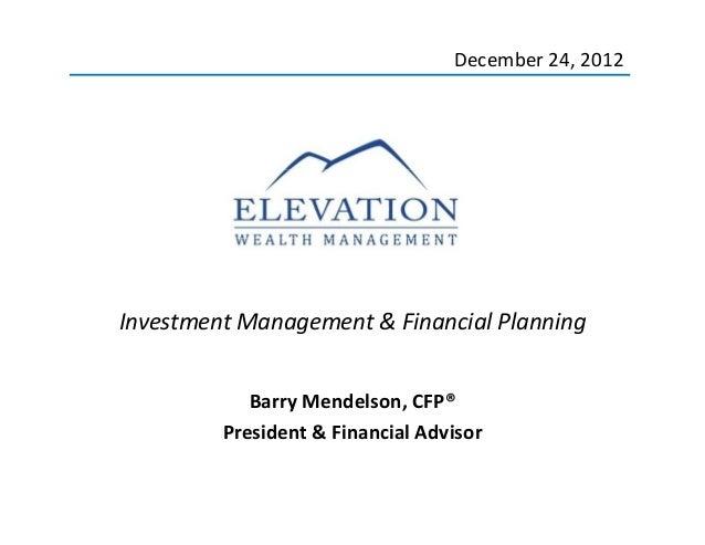 December24,2012InvestmentManagement&FinancialPlanningBarryMendelson,CFP®President&FinancialAdvisor1