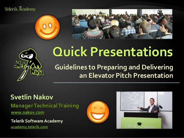 Quick Presentations                      Guidelines to Preparing and Delivering                              an Elevator P...