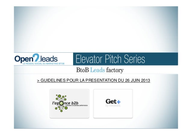 Open2leads : Elevator pitch series b to b