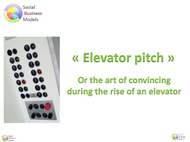 « Elevator pitch » Or the art of convincing during the rise of an elevator