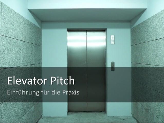 Elevator Pitch Einführung für die Praxis